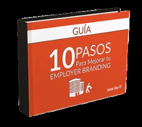 10 Pasos para mejorar tu Employer Branding