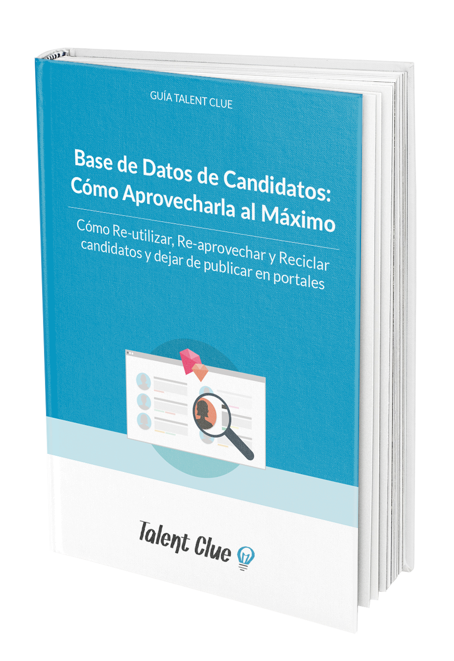 La Base de Datos de Candidatos Ideal