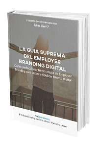 La Guía Suprema del Employer Branding Digital